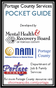 Portage County Services: Pocket Guide. Developed by Mental Health & Recovery Board of Porgage County, Nami (National Alliance on Mental Illness) Portage County, Portage County Department of Job & Family Services. For more Portage County resources visit ohiomeansjobs.com/portage