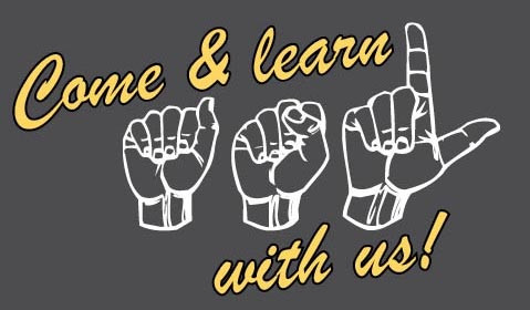 Come and learn ASL with us!