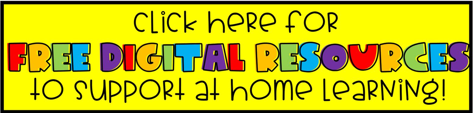 Click Here for Free Digital Resources to support at home learning!