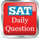 SAT Daily Question Link