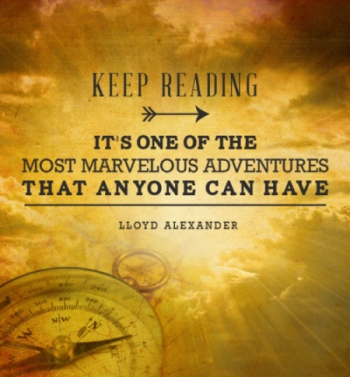 Keep Reading Quote - Lloyd Alexander