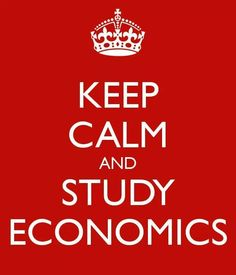Keep Calm and Study Economics