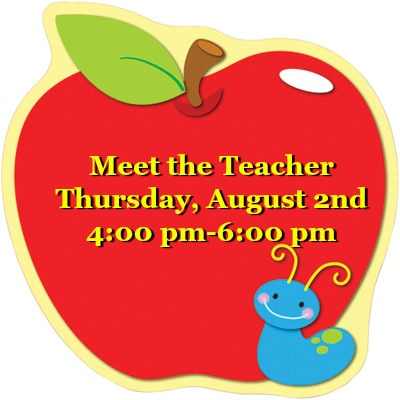 Meet the Teacher, Thursday August 2nd, 4:00 pm-6:00pm