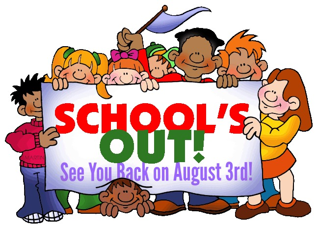 School's out!  See you back on August 3rd!