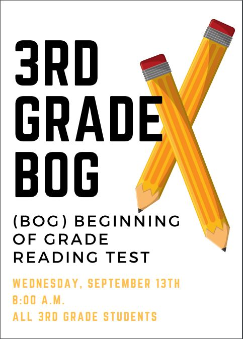 3rd Grade BOG Testing Sept. 13th