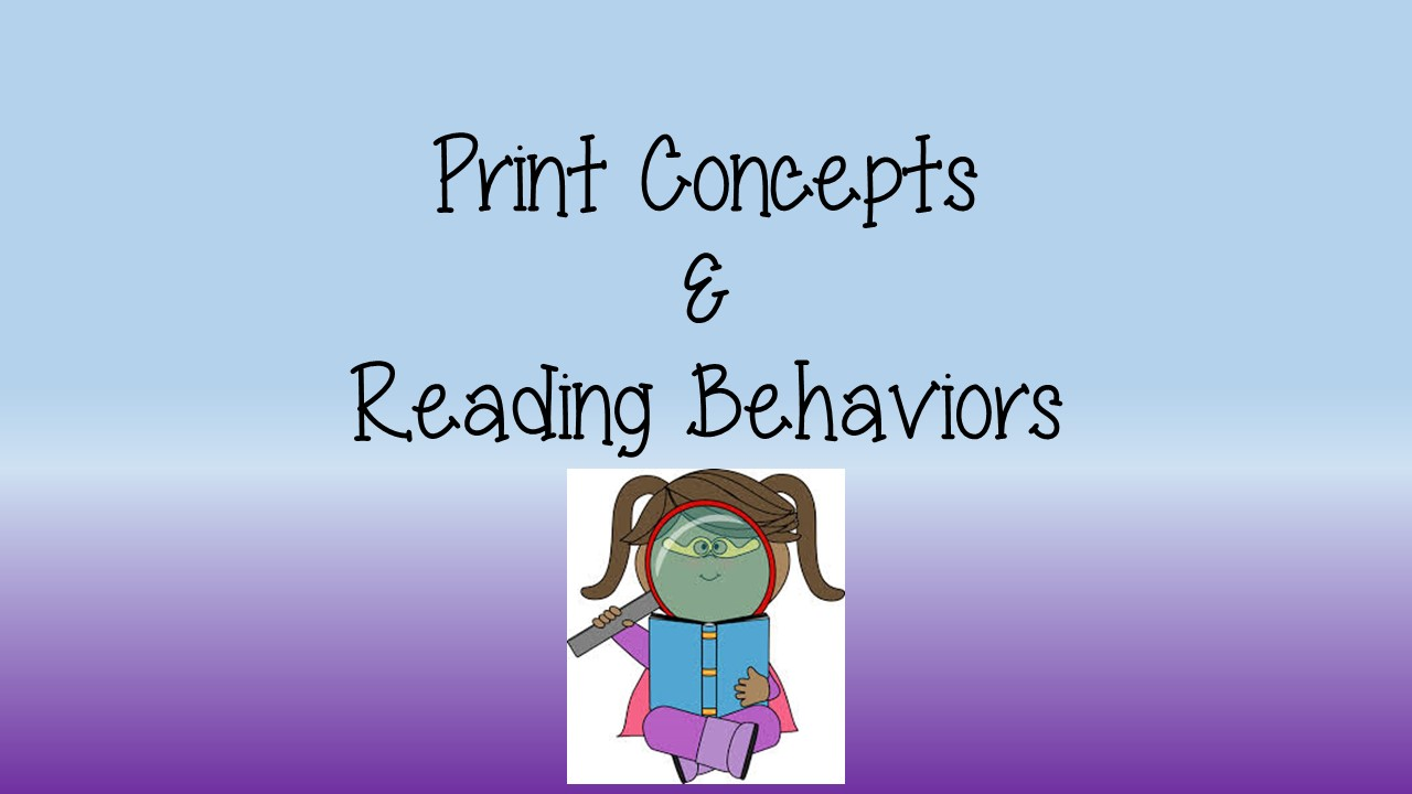 Print Concepts & Reading Behaviors