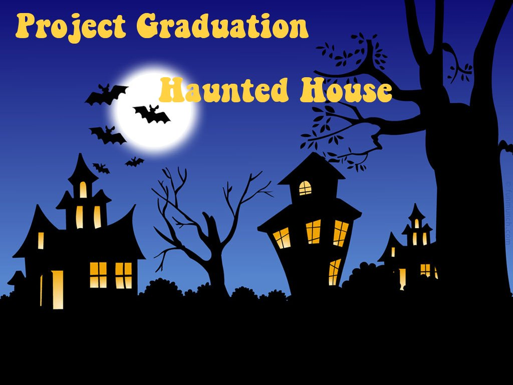 Project Graduation Haunted House