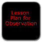 Lesson Plan for Observation