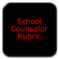 School Conselor Rubric