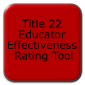 Title 22 Educator Effectiveness Rating Tool