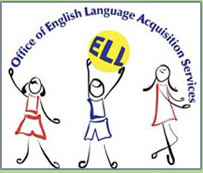 ELL Office of English Language Acquisition Services