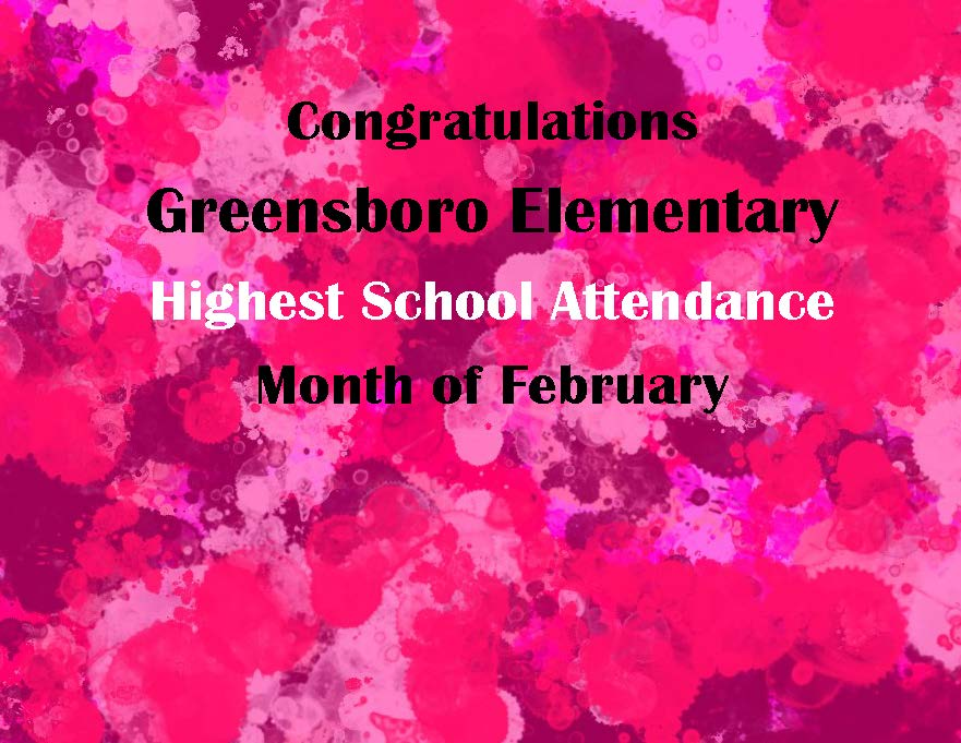 picture saying congratulations greensboro elementary highest school attendance month of februaru