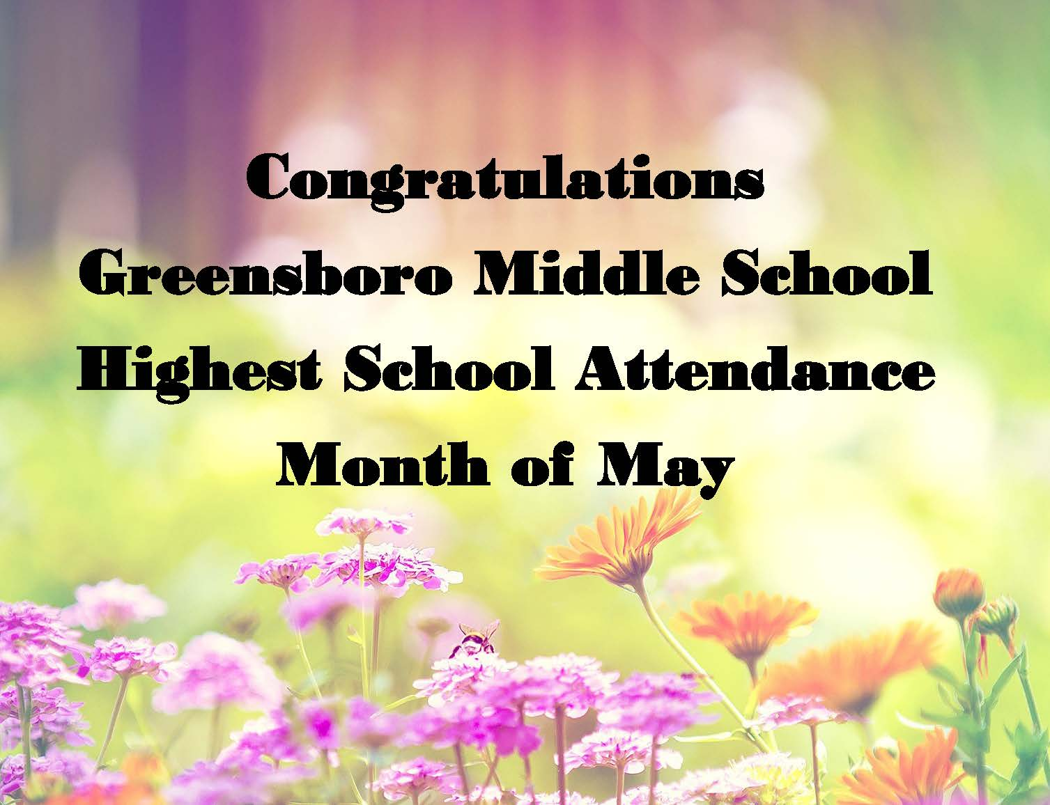 congratulations greensboro middle school highest school attendance month of may
