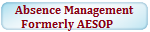 Absence Management Formerly AESOP