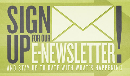 Signup for the E-Newsletter