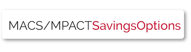 MACS/MPACT Savings Options