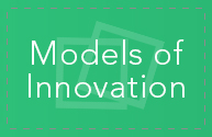 Models of Innovation