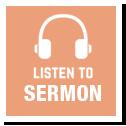 Listen to Sermon